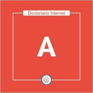 Ok Web – Diccionario de Internet – A