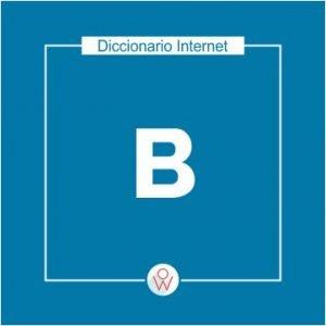 Ok Web – Diccionario de Internet – B