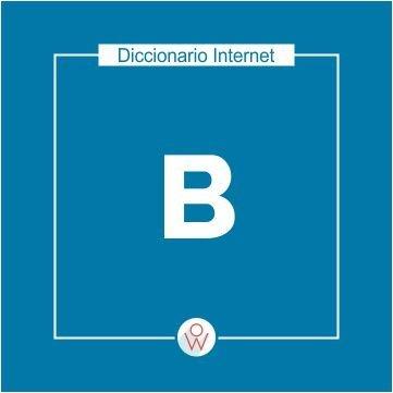 Diccionario Internet: B