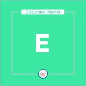 Ok Web – Diccionario de Internet – E