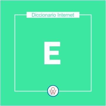 Diccionario Internet E