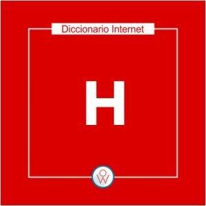 Ok Web – Diccionario de Internet – H