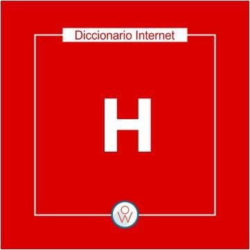 Diccionario Internet: H
