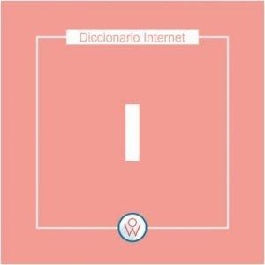 Ok Web – Diccionario de Internet – I