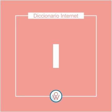 Diccionario Internet: I