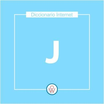 Diccionario Internet: J