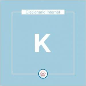 Ok Web – Diccionario de Internet – K