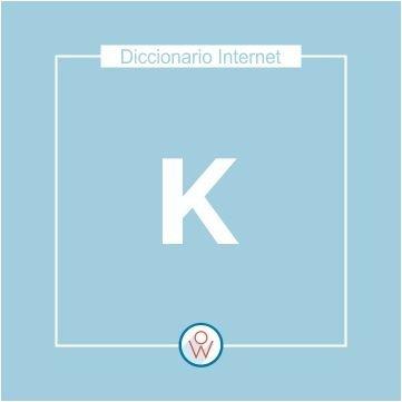 Diccionario Internet: K