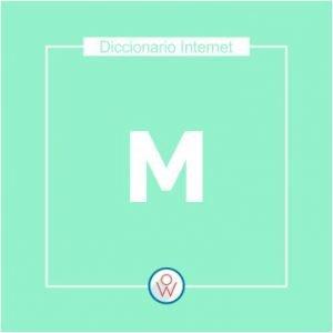 Ok Web – Diccionario de Internet – M