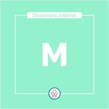 Diccionario Internet: M