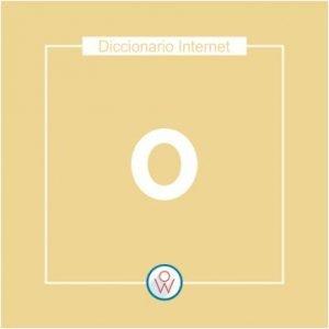 Ok Web – Diccionario de Internet – O