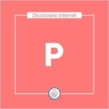 Diccionario Internet: P