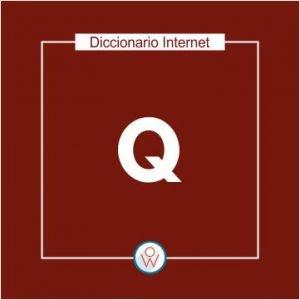 Ok Web – Diccionario de Internet – Q
