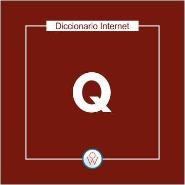 Diccionario Internet: Q