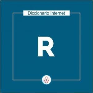Ok Web – Diccionario de Internet – R