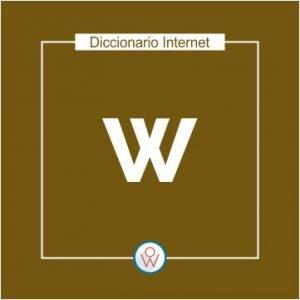 Ok Web – Diccionario de Internet – W