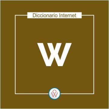Diccionario Internet: W