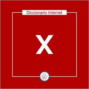 Diccionario Internet: X