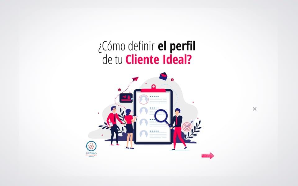 ¿Cómo definir el perfil de tu Cliente Ideal?