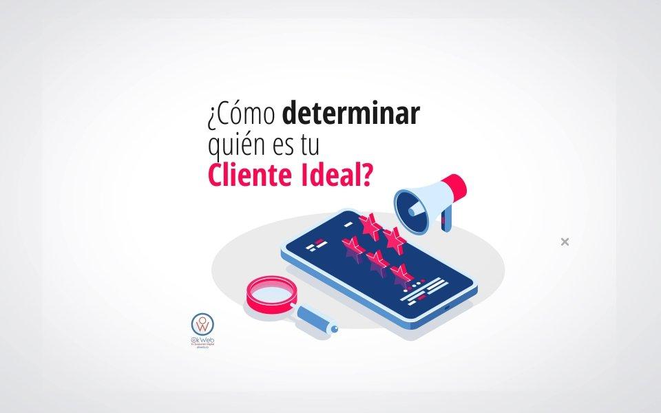 ¿Cómo Determinar Quién es tu Cliente Ideal?