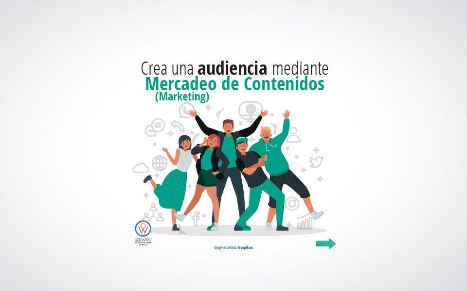 Crea una audiencia mediante mercadeo de contenido