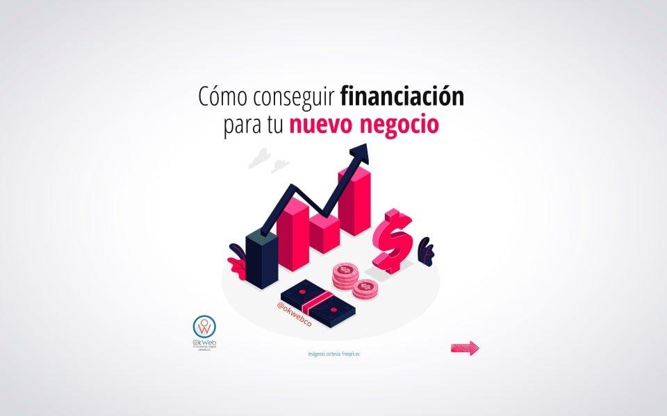 Cómo conseguir financiación para tu nuevo negocio