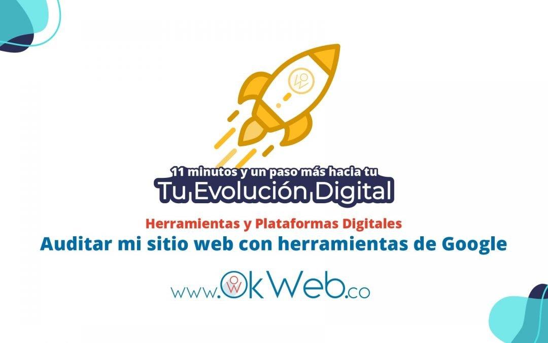 Ok Web - Auditar mi sitio web con herramientas de Google